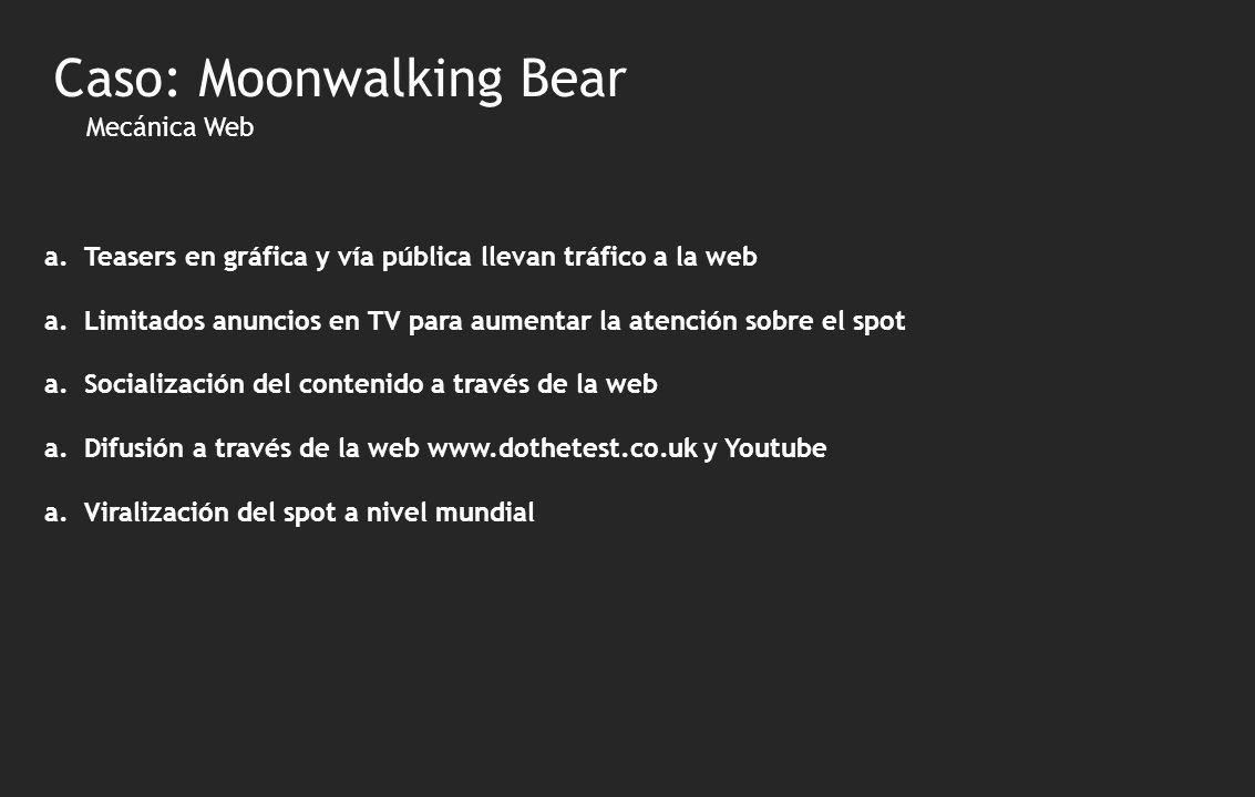 Mecánica Web a.Teasers en gráfica y vía pública llevan tráfico a la web a.Limitados anuncios en TV para aumentar la atención sobre el spot a.Socializa