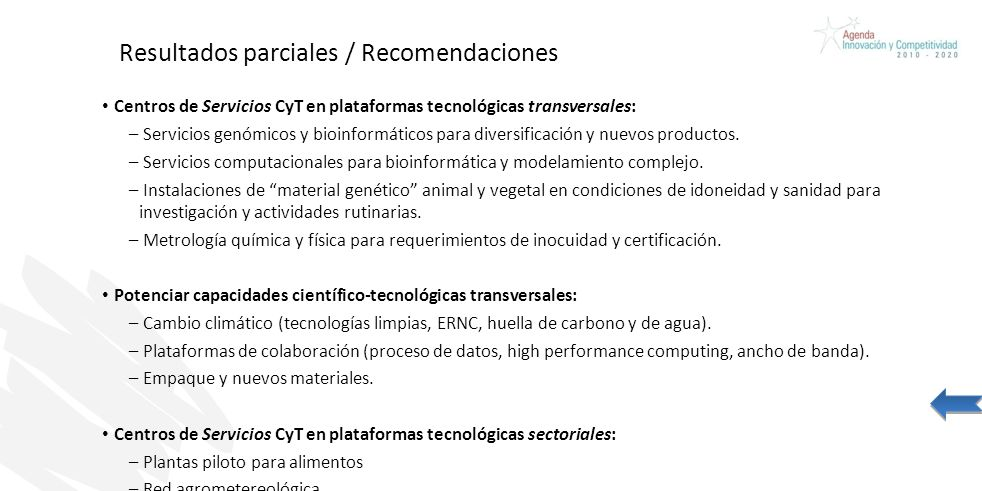 Resultados parciales / Recomendaciones Centros de Servicios CyT en plataformas tecnológicas transversales: – Servicios genómicos y bioinformáticos para diversificación y nuevos productos.