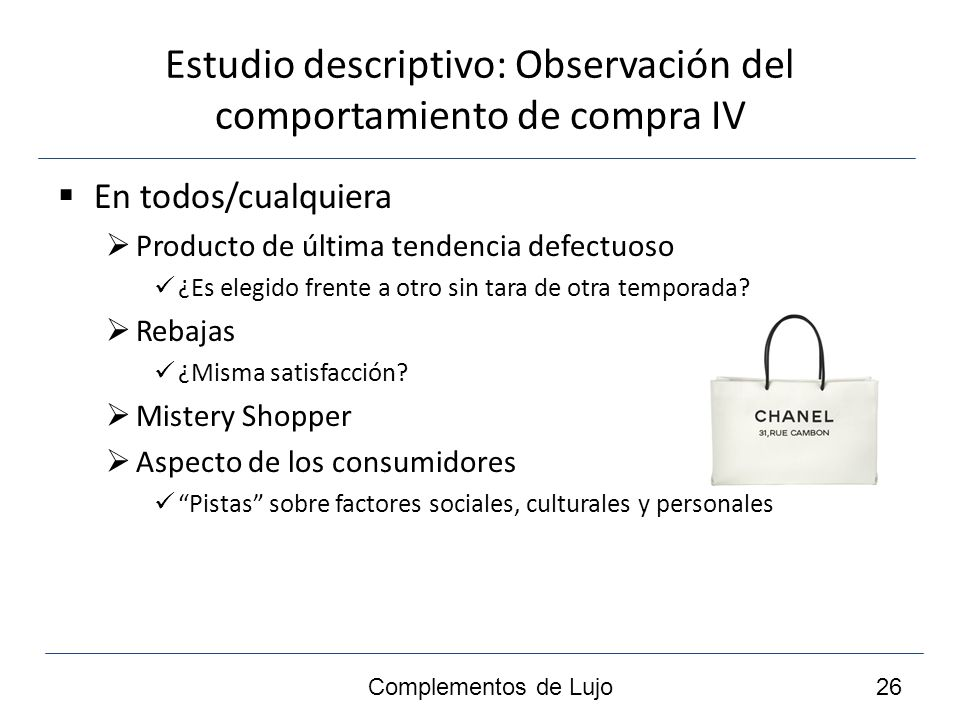 Estudio descriptivo: Observación del comportamiento de compra IV En todos/cualquiera Producto de última tendencia defectuoso ¿Es elegido frente a otro sin tara de otra temporada.