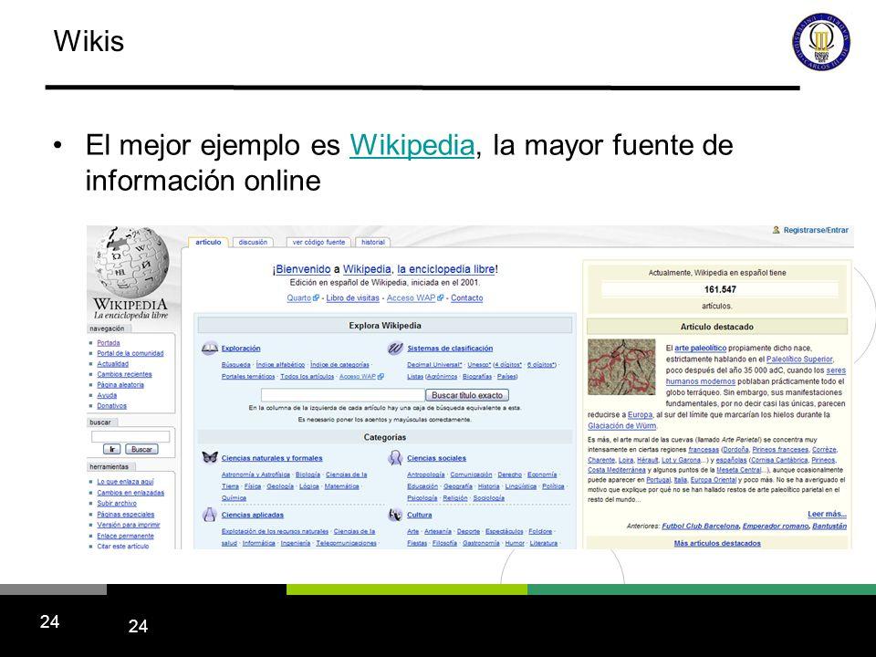 24 Wikis El mejor ejemplo es Wikipedia, la mayor fuente de información online