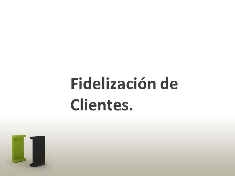 Fidelización de Clientes.