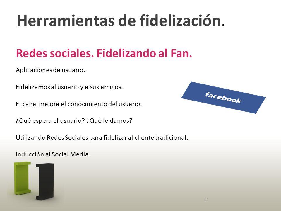 Herramientas de fidelización. Redes sociales. Fidelizando al Fan.