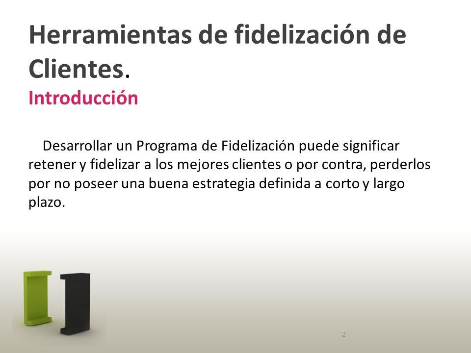 Herramientas de fidelización de Clientes.