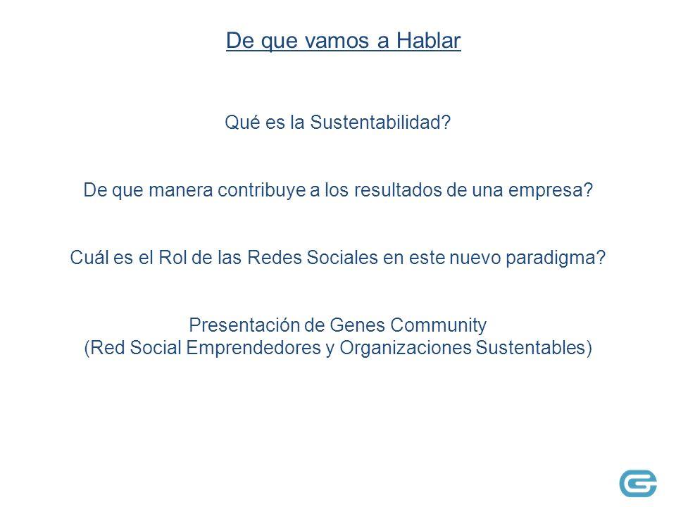 Qué es la Sustentabilidad. De que manera contribuye a los resultados de una empresa.