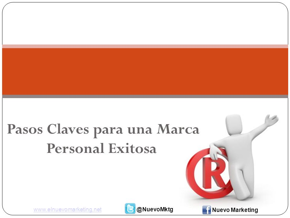 Pasos Claves para una Marca Personal Exitosa www.elnuevomarketing.net@NuevoMktg Nuevo Marketing