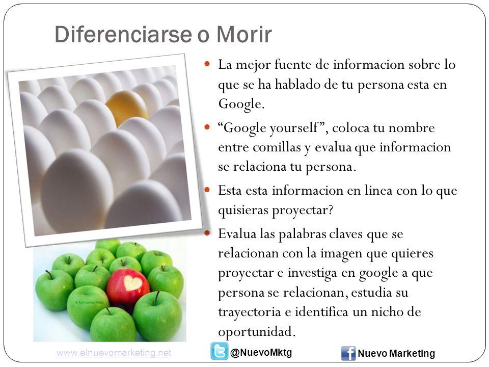Diferenciarse o Morir La mejor fuente de informacion sobre lo que se ha hablado de tu persona esta en Google.