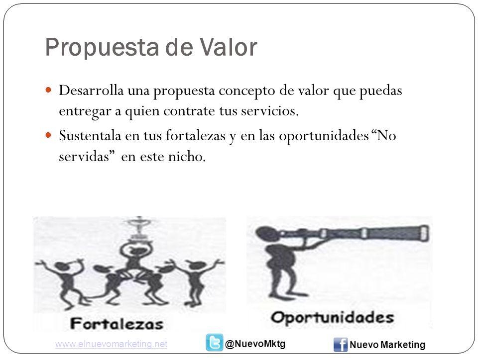 Propuesta de Valor Desarrolla una propuesta concepto de valor que puedas entregar a quien contrate tus servicios.