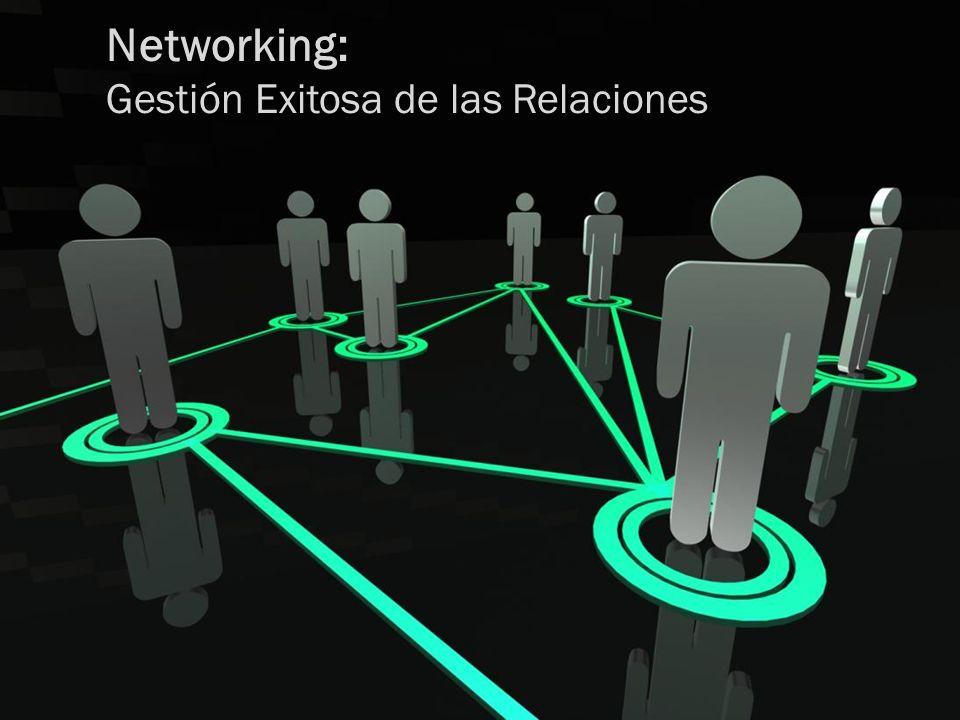 Networking: Gestión Exitosa de las Relaciones