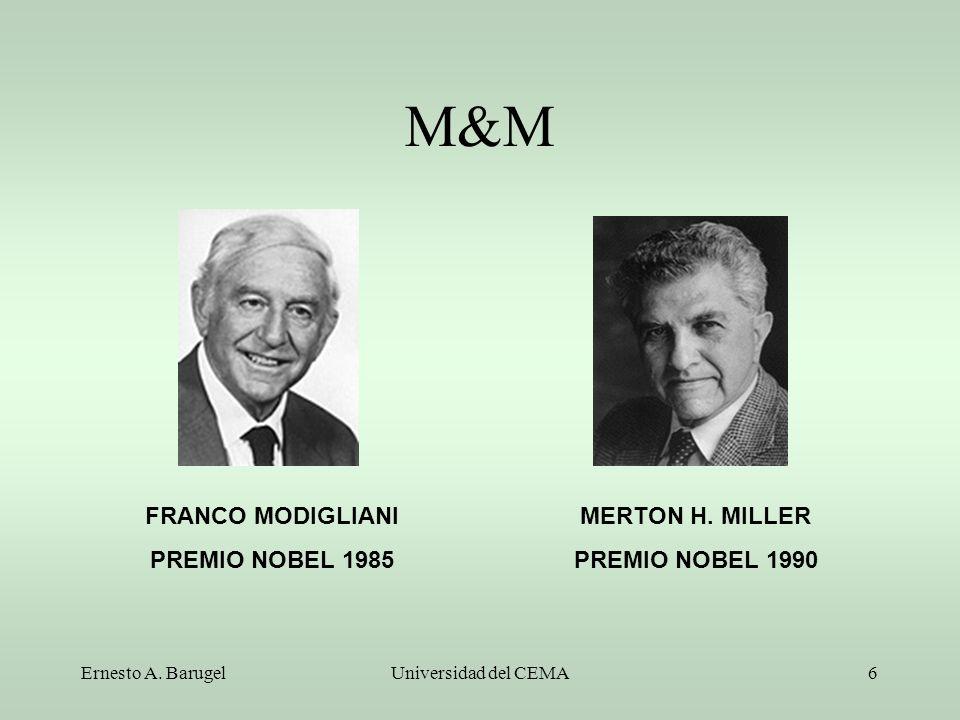 Ernesto A. BarugelUniversidad del CEMA6 M&M FRANCO MODIGLIANI PREMIO NOBEL 1985 MERTON H. MILLER PREMIO NOBEL 1990