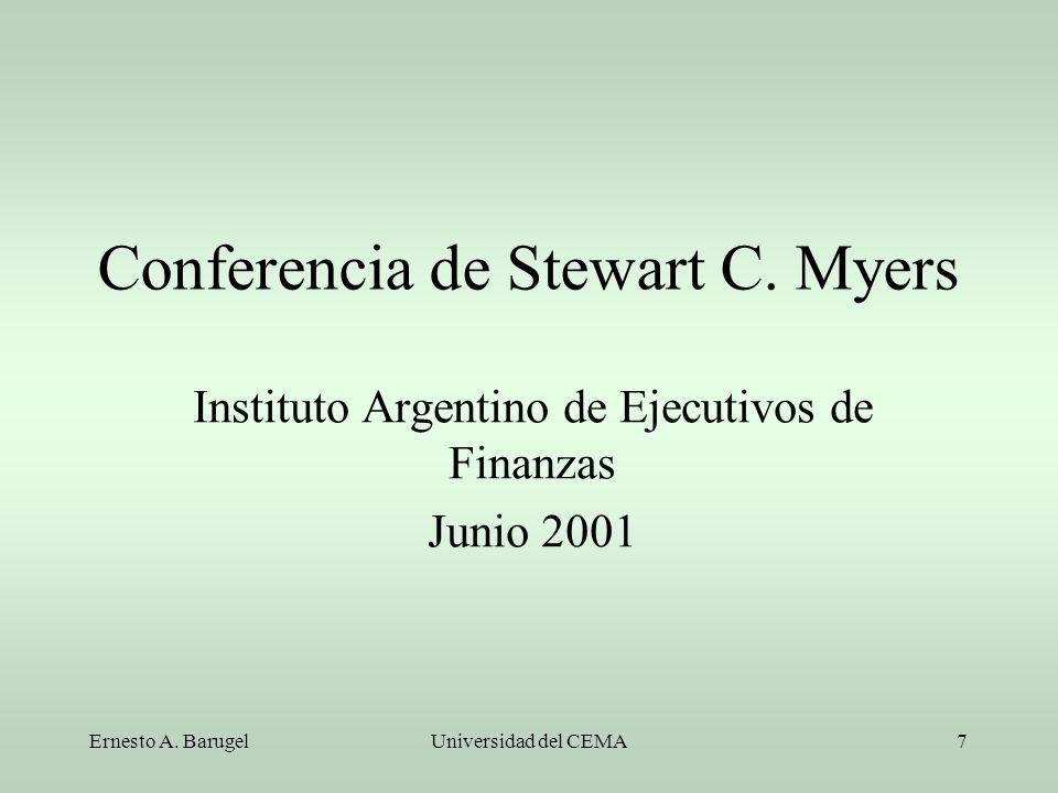 Ernesto A. BarugelUniversidad del CEMA7 Conferencia de Stewart C. Myers Instituto Argentino de Ejecutivos de Finanzas Junio 2001