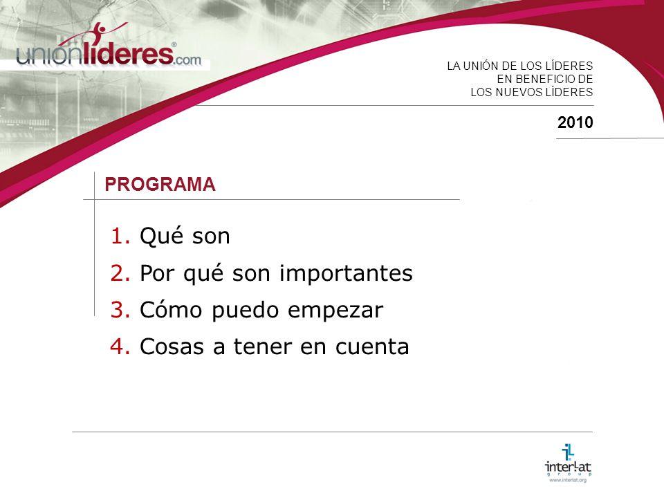 LA UNIÓN DE LOS LÍDERES EN BENEFICIO DE LOS NUEVOS LÍDERES 2010 PROGRAMA 1.