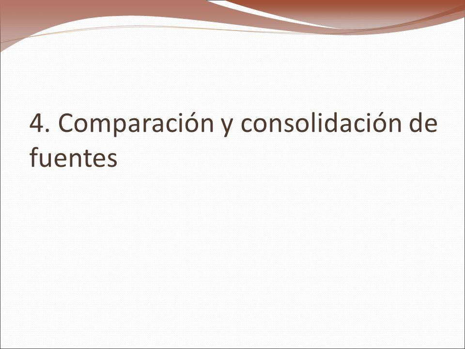 4. Comparación y consolidación de fuentes