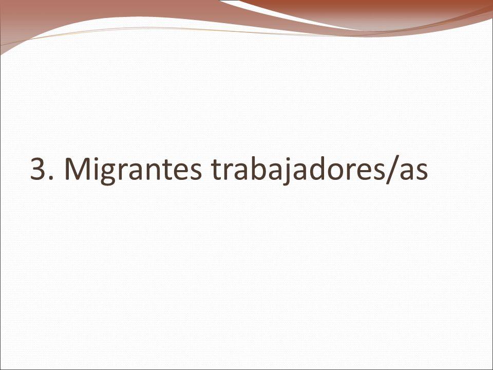 3. Migrantes trabajadores/as