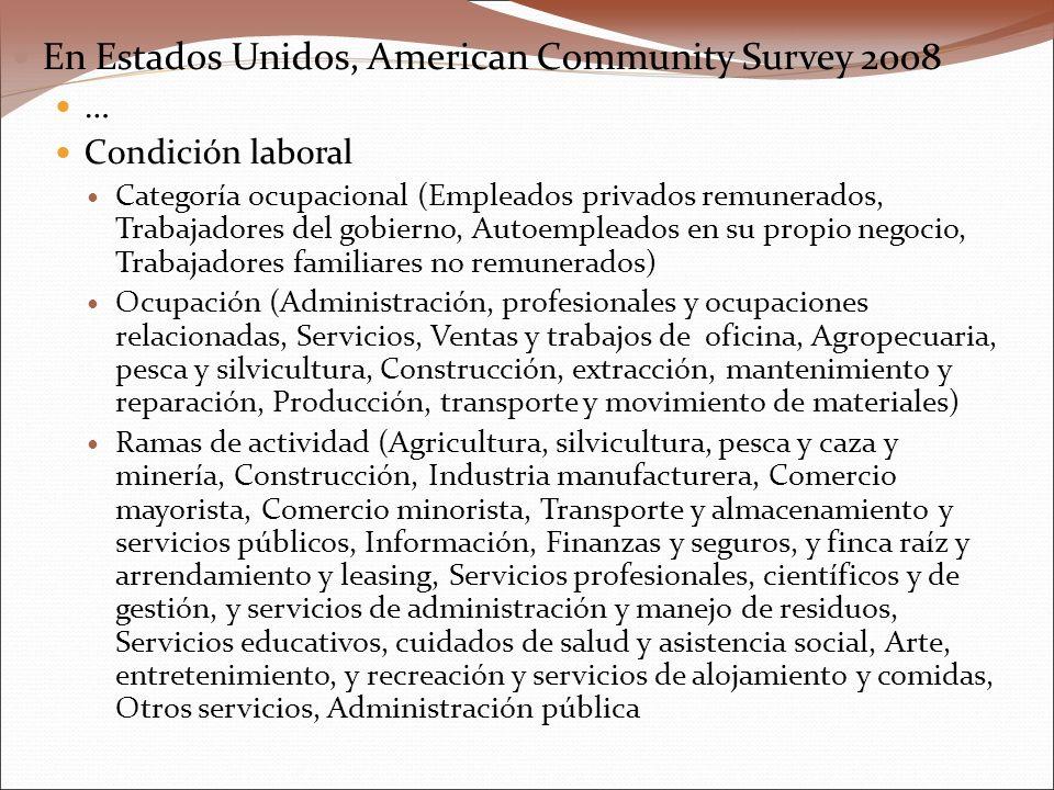 En Estados Unidos, American Community Survey 2008 … Condición laboral Categoría ocupacional (Empleados privados remunerados, Trabajadores del gobierno