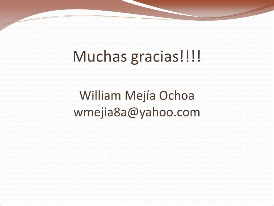 Muchas gracias!!!! William Mejía Ochoa wmejia8a@yahoo.com