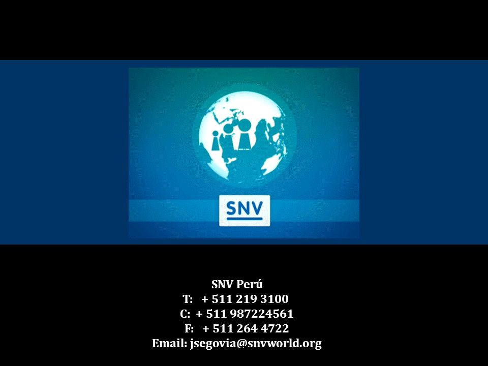 SNV Perú T: + 511 219 3100 C: + 511 987224561 F: + 511 264 4722 Email: jsegovia@snvworld.org