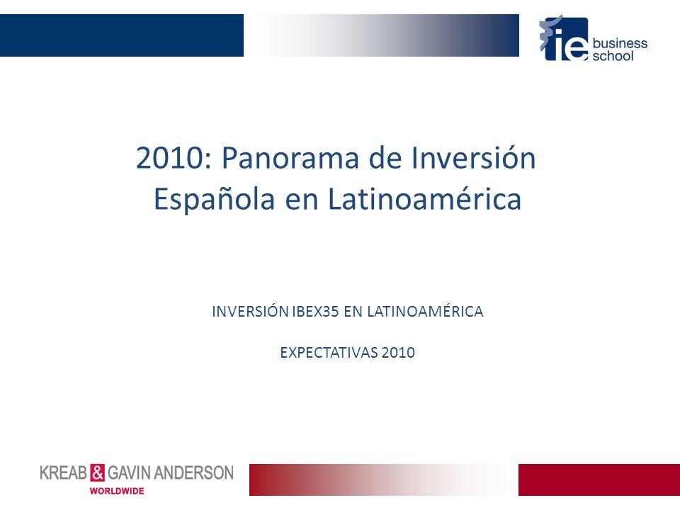 2010: Panorama de Inversión Española en Latinoamérica INVERSIÓN IBEX35 EN LATINOAMÉRICA EXPECTATIVAS 2010