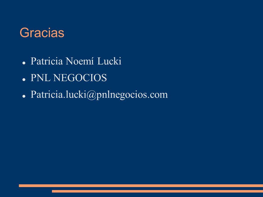 Gracias Patricia Noemí Lucki PNL NEGOCIOS Patricia.lucki@pnlnegocios.com
