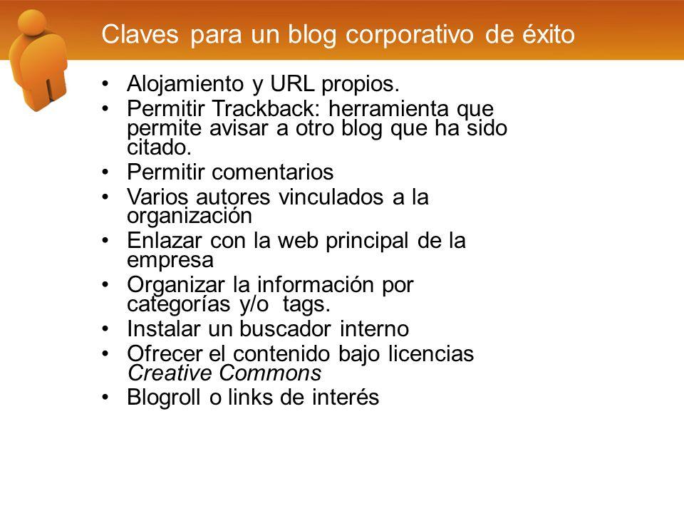 Claves para un blog corporativo de éxito Alojamiento y URL propios. Permitir Trackback: herramienta que permite avisar a otro blog que ha sido citado.