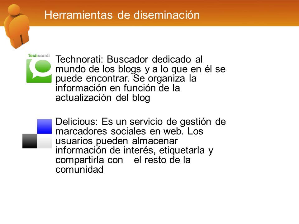 Herramientas de diseminación Technorati: Buscador dedicado al mundo de los blogs y a lo que en él se puede encontrar.