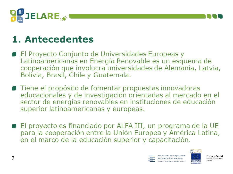 Project is funded by the European Union 14 5.