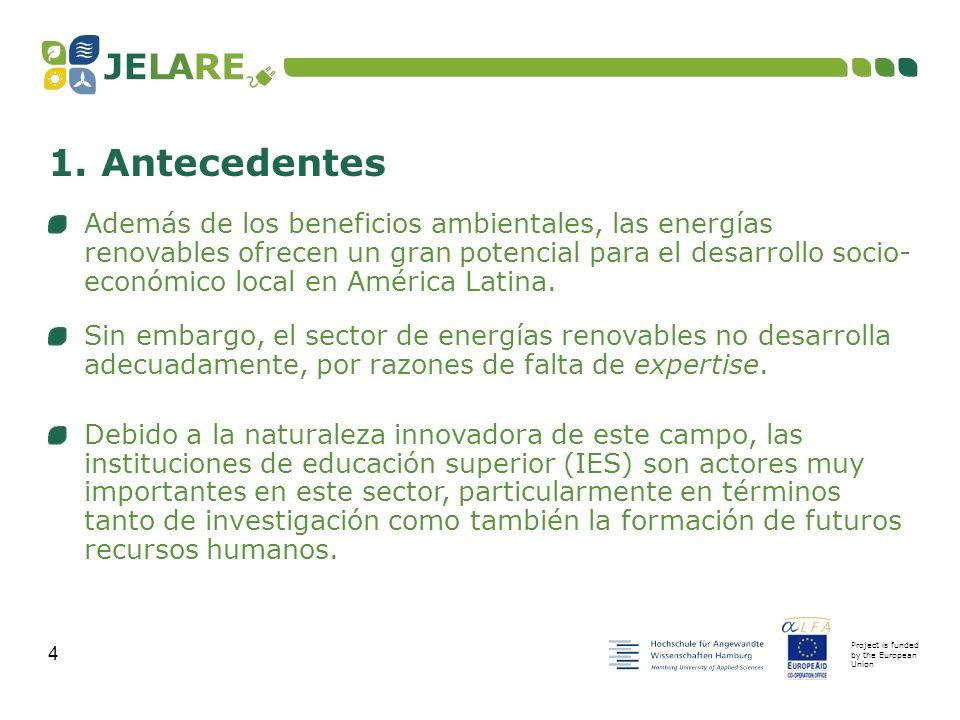 Project is funded by the European Union 5 1.Antecedentes 2.Objetivos 3.Resultados esperados 4.Beneficiarios finales 5.
