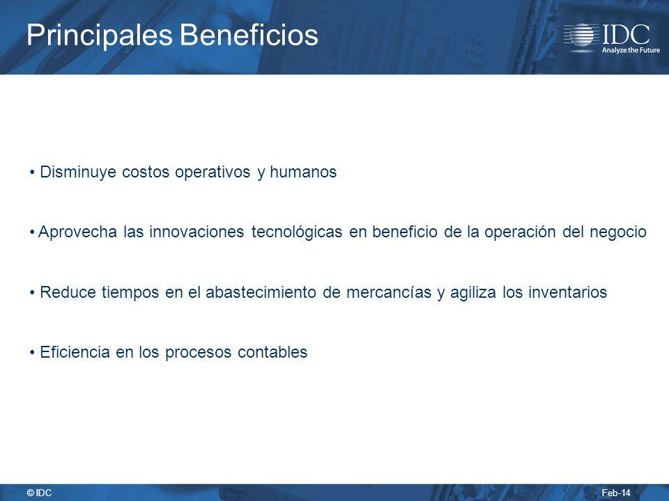 Feb-14 © IDC Disminuye costos operativos y humanos Aprovecha las innovaciones tecnológicas en beneficio de la operación del negocio Reduce tiempos en el abastecimiento de mercancías y agiliza los inventarios Eficiencia en los procesos contables Principales Beneficios