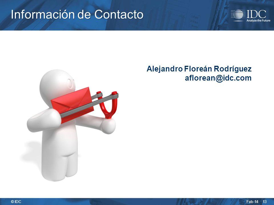 Feb-14 © IDC Información de Contacto 13 Alejandro Floreán Rodríguez aflorean@idc.com