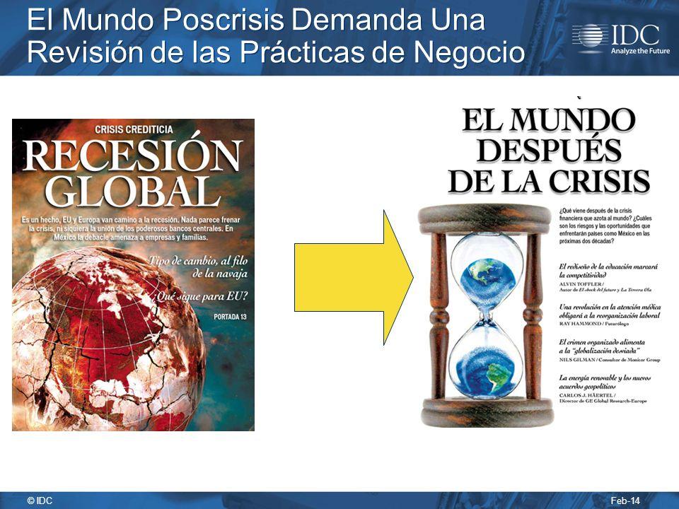 Feb-14 © IDC El Mundo Poscrisis Demanda Una Revisión de las Prácticas de Negocio