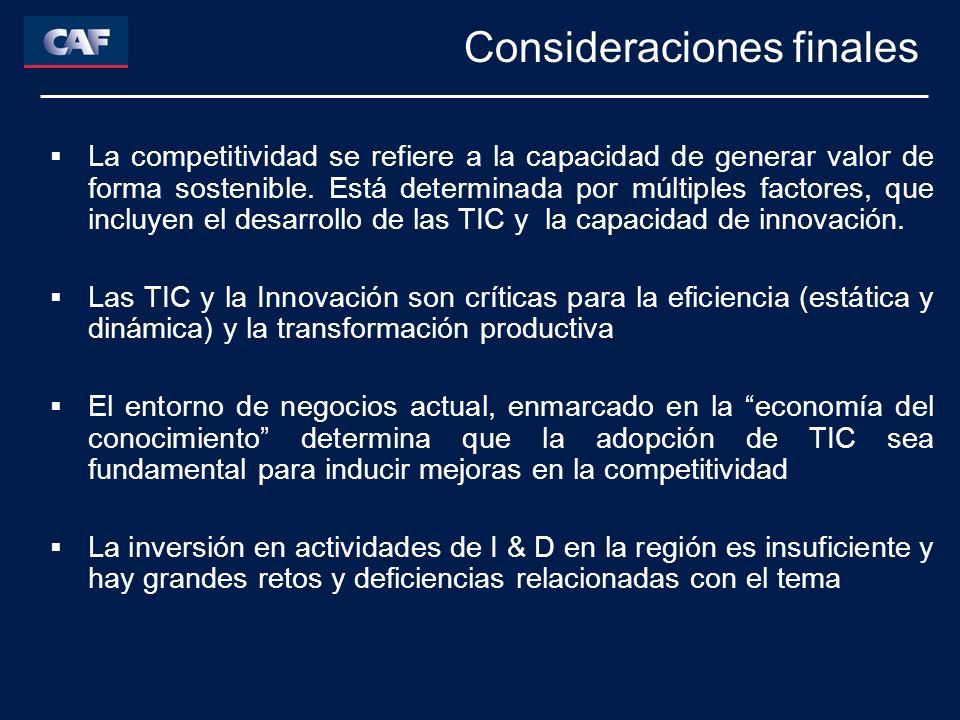 Consideraciones finales La competitividad se refiere a la capacidad de generar valor de forma sostenible. Está determinada por múltiples factores, que