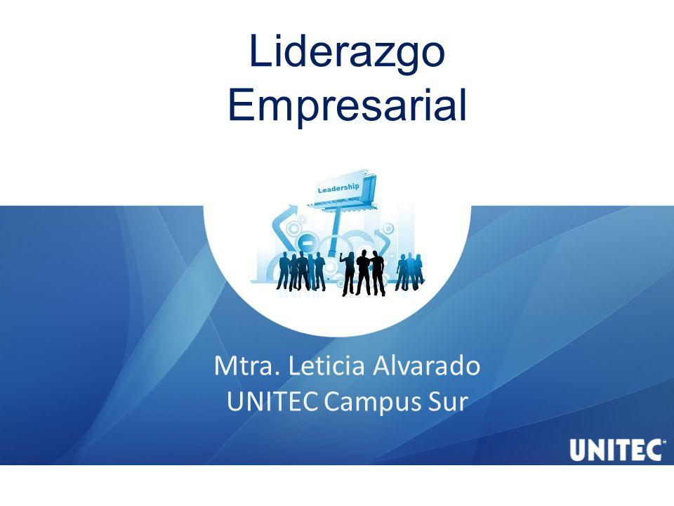www.unitec.mxwww.unitec.mx 01-800-7UNITEC Liderazgo Dirigir, animar y apoyar a un equipo de personas Trasmite la VOLUNTAD de trabajar