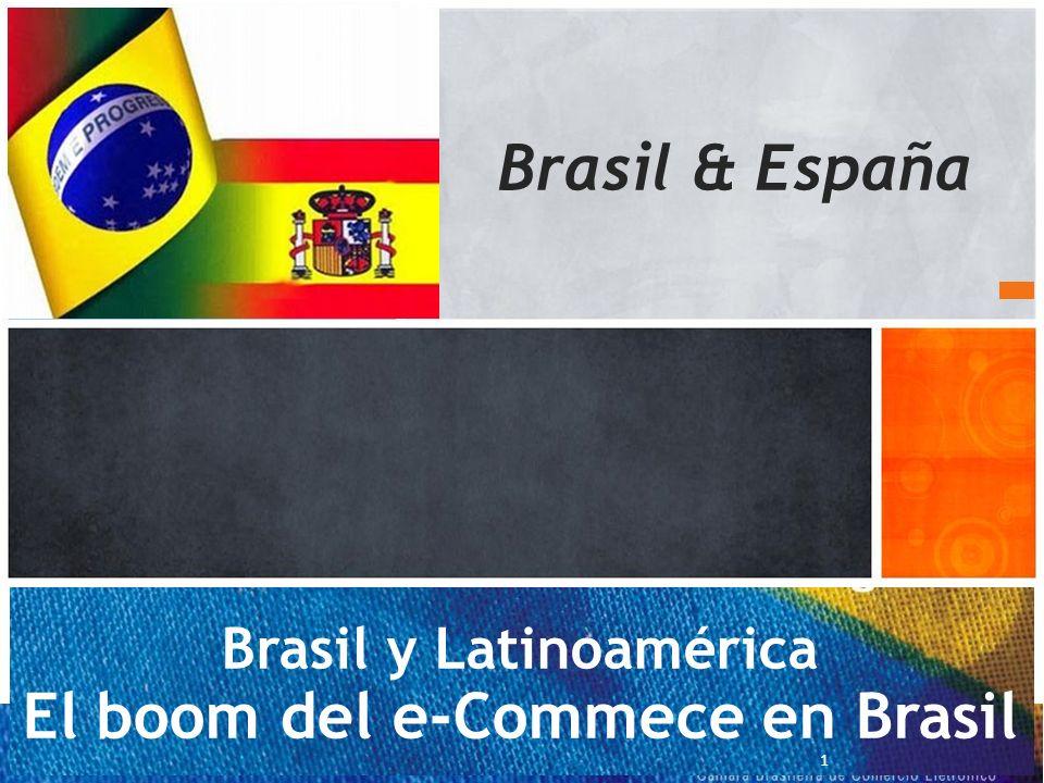 Brasil y Latinoamérica El boom del e-Commece en Brasil 1 Brasil & España