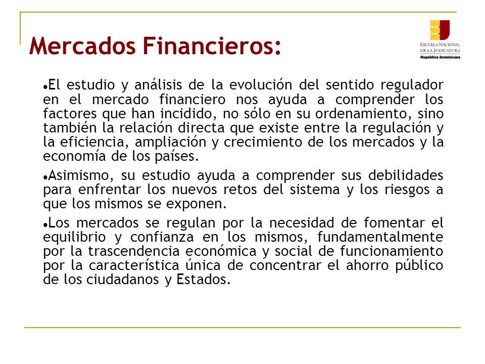 Mercados Financieros: El estudio y análisis de la evolución del sentido regulador en el mercado financiero nos ayuda a comprender los factores que han