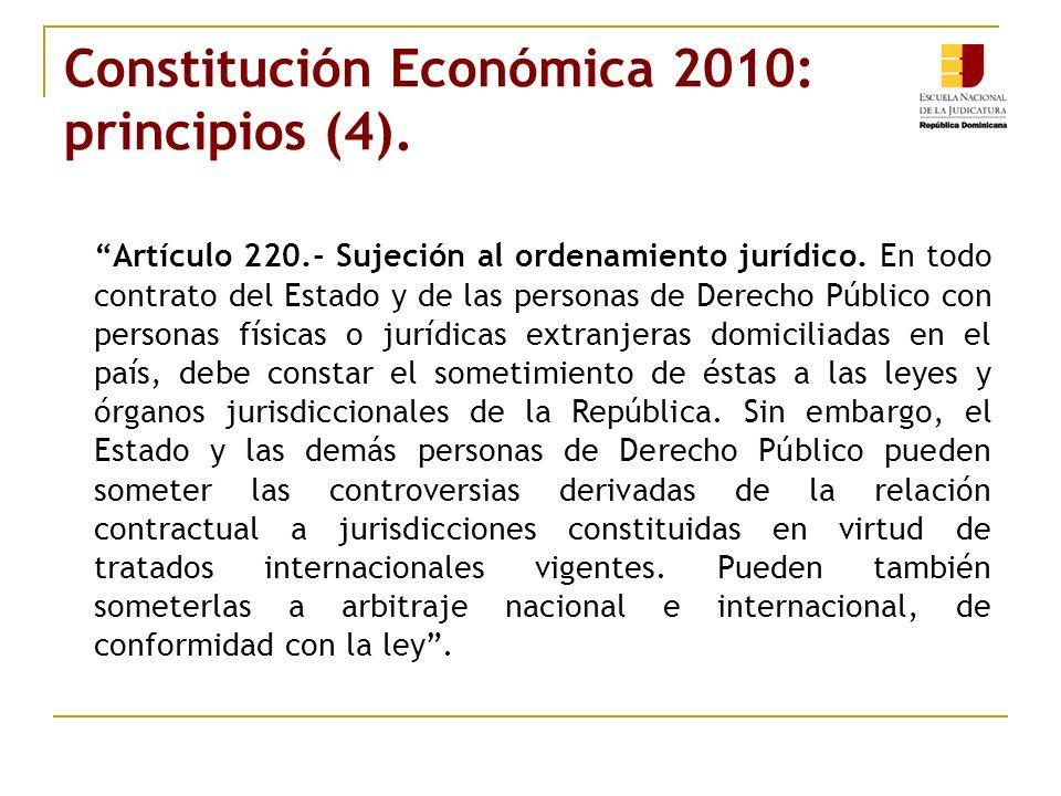 Constitución Económica 2010: principios (4). Artículo 220.- Sujeción al ordenamiento jurídico. En todo contrato del Estado y de las personas de Derech