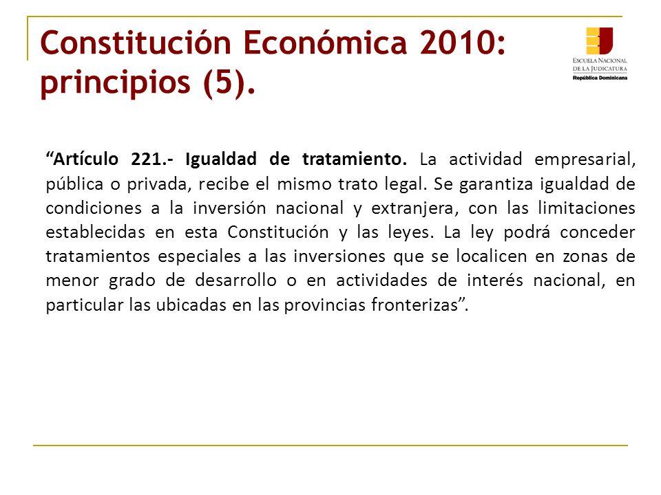 Constitución Económica 2010: principios (5). Artículo 221.- Igualdad de tratamiento. La actividad empresarial, pública o privada, recibe el mismo trat