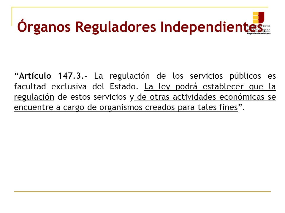 Órganos Reguladores Independientes.