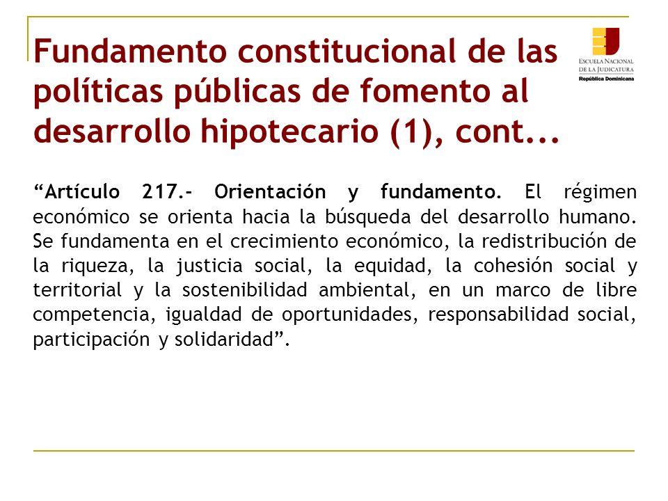 Artículo 217.- Orientación y fundamento. El régimen económico se orienta hacia la búsqueda del desarrollo humano. Se fundamenta en el crecimiento econ