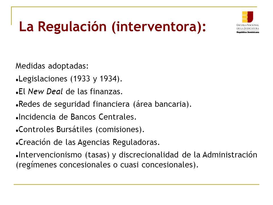 La Regulación (interventora): Medidas adoptadas: Legislaciones (1933 y 1934). El New Deal de las finanzas. Redes de seguridad financiera (área bancari