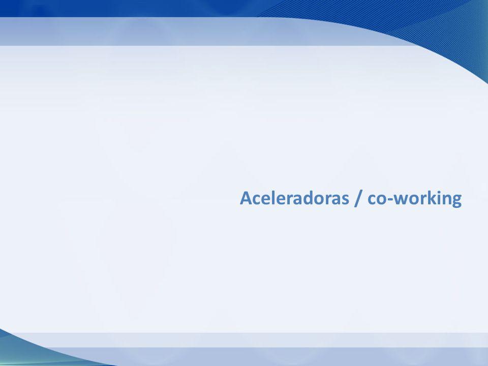 Aceleradoras / co-working