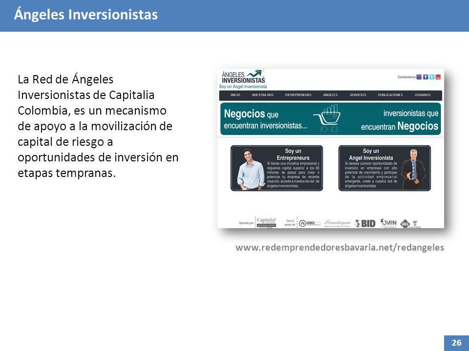 Ángeles Inversionistas La Red de Ángeles Inversionistas de Capitalia Colombia, es un mecanismo de apoyo a la movilización de capital de riesgo a oport