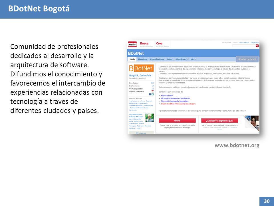 BDotNet Bogotá Comunidad de profesionales dedicados al desarrollo y la arquitectura de software. Difundimos el conocimiento y favorecemos el intercamb