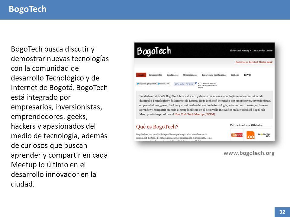 BogoTech BogoTech busca discutir y demostrar nuevas tecnologías con la comunidad de desarrollo Tecnológico y de Internet de Bogotá.