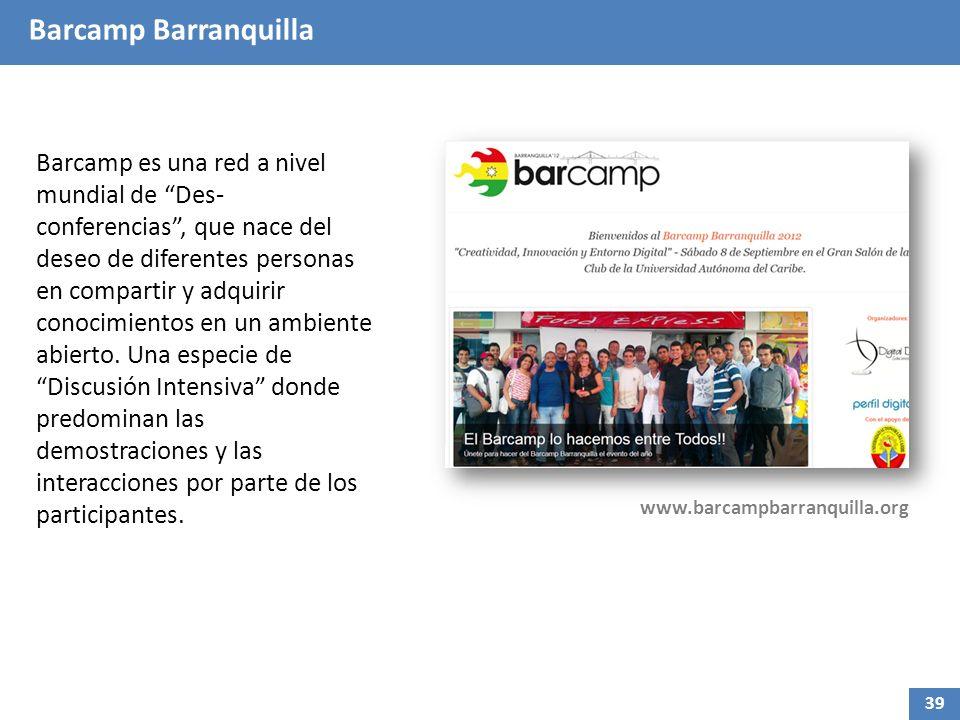 Barcamp Barranquilla Barcamp es una red a nivel mundial de Des- conferencias, que nace del deseo de diferentes personas en compartir y adquirir conocimientos en un ambiente abierto.