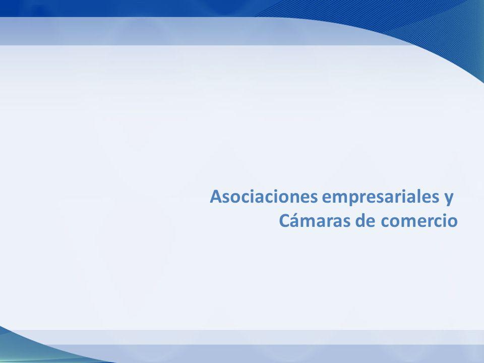 Asociaciones empresariales y Cámaras de comercio