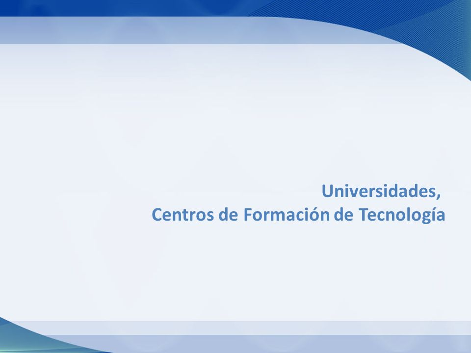 Universidades, Centros de Formación de Tecnología