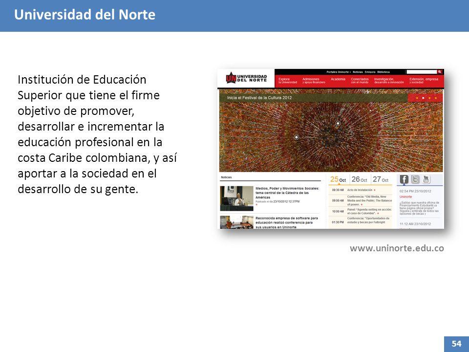 Universidad del Norte Institución de Educación Superior que tiene el firme objetivo de promover, desarrollar e incrementar la educación profesional en la costa Caribe colombiana, y así aportar a la sociedad en el desarrollo de su gente.