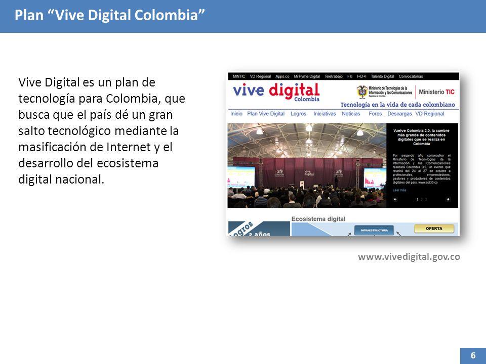 Plan Vive Digital Colombia Vive Digital es un plan de tecnología para Colombia, que busca que el país dé un gran salto tecnológico mediante la masificación de Internet y el desarrollo del ecosistema digital nacional.