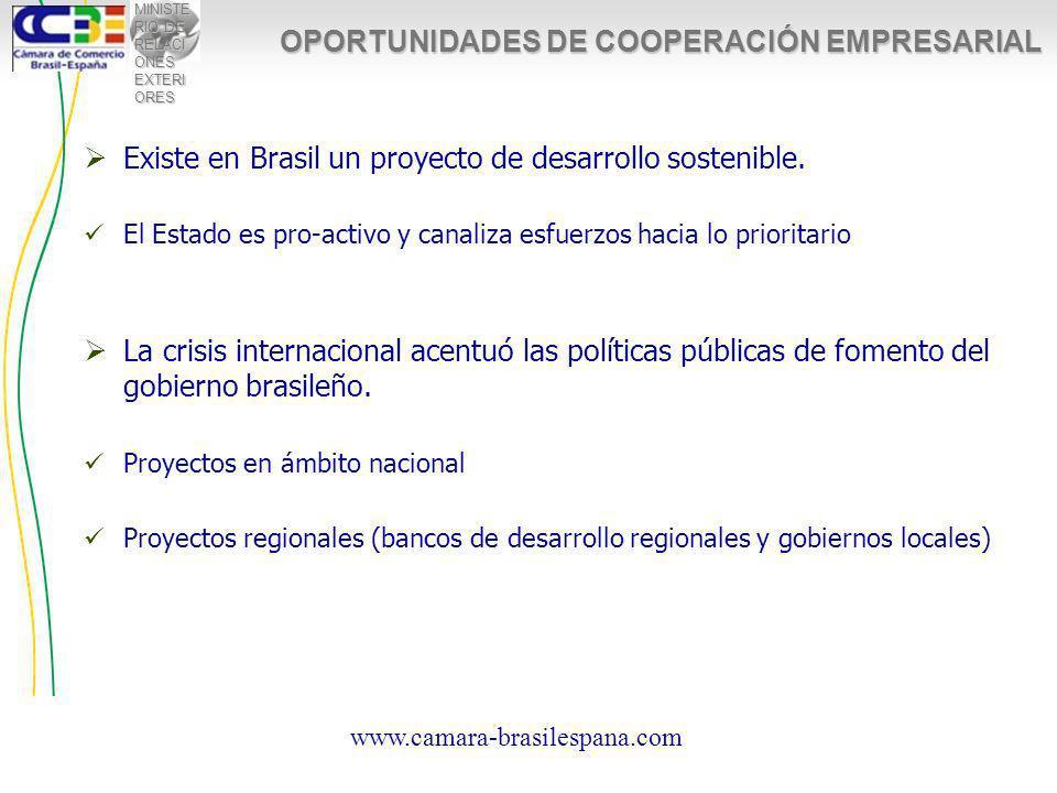 MINISTE RIO DE RELACI ONES EXTERI ORES OPORTUNIDADES DE COOPERACIÓN EMPRESARIAL Existe en Brasil un proyecto de desarrollo sostenible.