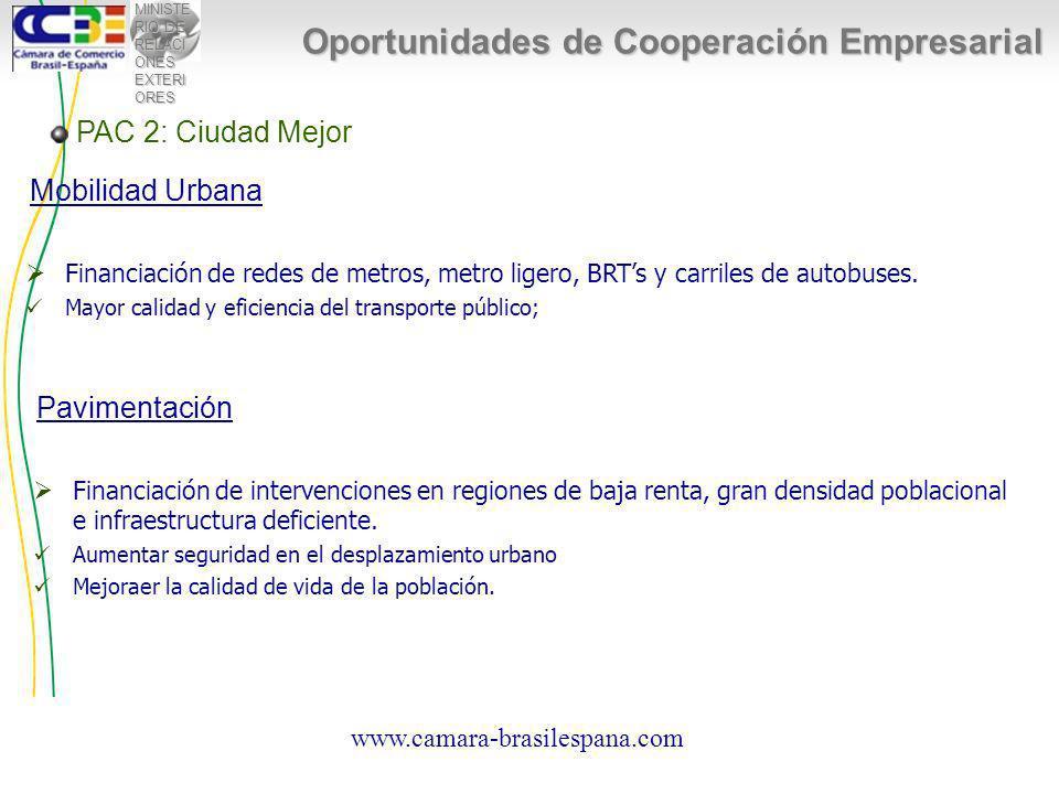 MINISTE RIO DE RELACI ONES EXTERI ORES PAC 2: Ciudad Mejor Oportunidades de Cooperación Empresarial Financiación de redes de metros, metro ligero, BRTs y carriles de autobuses.