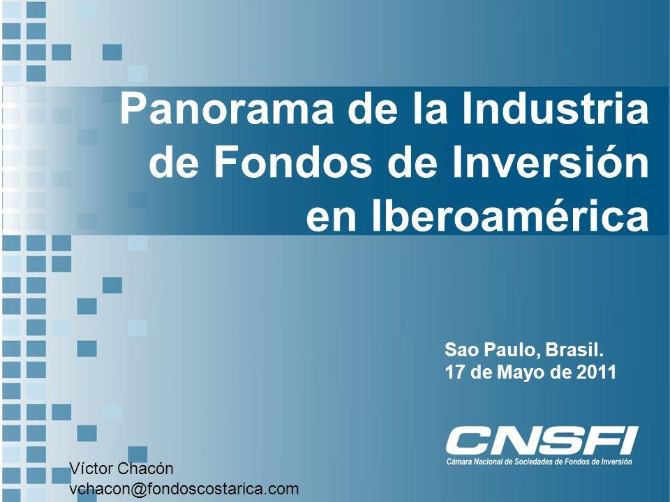 Panorama de la Industria de Fondos de Inversión en Iberoamérica Sao Paulo, Brasil.